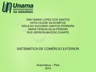 DINY MAIKE LOPES DOS SANTOS KATIA CILENE SILVA MATOS KEILA DO SOCORRO SANTOS FERREIRA
