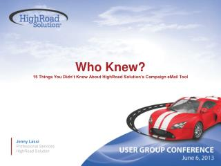 Who Knew? 15 Things You Didn't Know About HighRoad Solution's Campaign eMail Tool