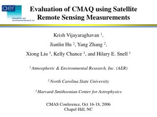 Evaluation of CMAQ using Satellite Remote Sensing Measurements