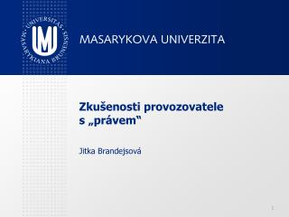 """Zkušenosti provozovatele  s """"právem"""" Jitka Brandejsová"""