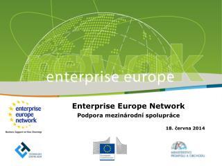 Enterprise Europe Network Podpora mezinárodní spolupráce