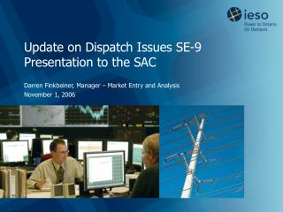 Update on Dispatch Issues SE-9 Presentation to the SAC