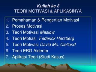 Kuliah ke 8 TEORI MOTIVASI & APLIKASINYA