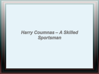 Harry Coumnas � A Skilled Sportsman