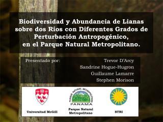 Biodiversidad y Abundancia de Lianas sobre dos R os con Diferentes Grados de Perturbaci n Antropog nico,  en el Parque N