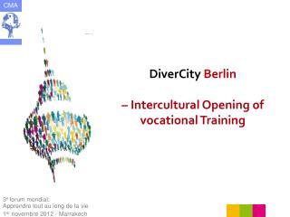 DiverCity  B erlin  – Intercultural Opening of vocational Training