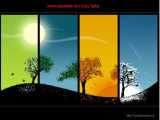 F FOUR SEASONS IN 1 FULL YEAR