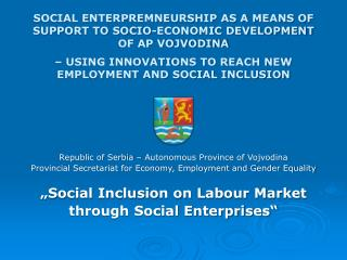 """Social Inclusion on Labour Market  through Social Enterprises"""