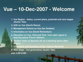 Vue – 10-Dec-2007 - Welcome