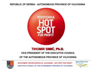 VICE-PRESIDENT OF THE EXECUTIVE COUNCIL  OF THE AUTONOMOUS PROVINCE OF VOJVODINA