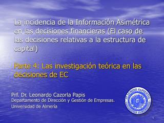 Prf. Dr. Leonardo Cazorla Papis Departamento de Dirección y Gestión de Empresas.
