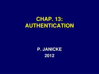 CHAP. 13: AUTHENTICATION