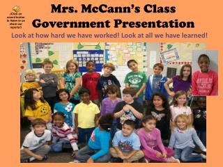 Mrs. McCann's Class Government Presentation