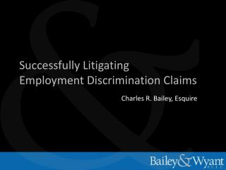 Successfully Litigating Employment Discrimination Claims