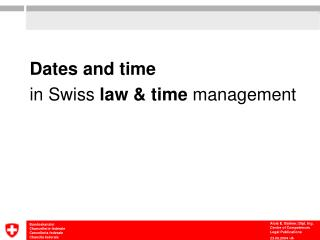 Dates and time in Swiss  law & time  management
