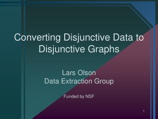 Converting Disjunctive Data to Disjunctive Graphs