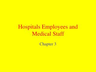 Hospitals Employees and Medical Staff