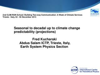 Seasonal to decadal up to climate change  predictability (projections)