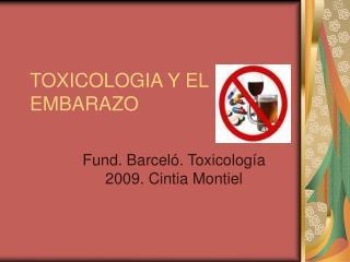 TOXICOLOGIA Y EL EMBARAZO