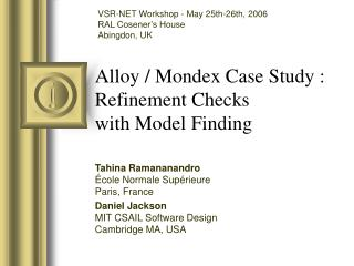 Alloy / Mondex Case Study : Refinement Checks with Model Finding
