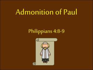 Admonition of Paul Philippians  4:8-9