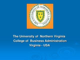 The University of  Northern Virginia   College of  Business Administration Virginia - USA