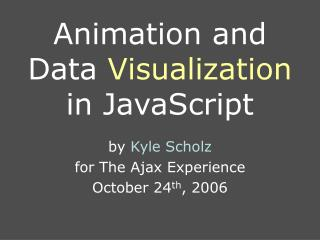 Animation and Data  Visualization  in JavaScript