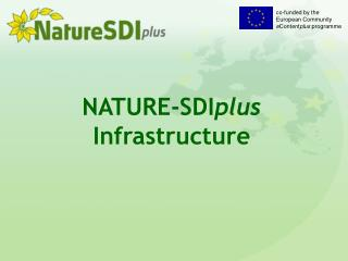 NATURE- SDI plus I nfrastructure