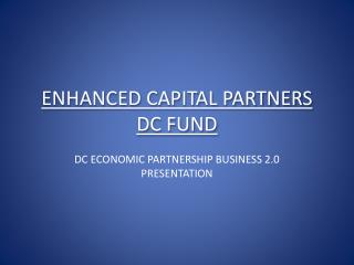 ENHANCED CAPITAL PARTNERS DC FUND