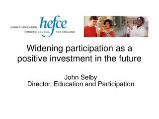 Widening participation as a positive investment in the future