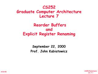 CS252 Graduate Computer Architecture Lecture 7  Reorder Buffers  and Explicit Register Renaming
