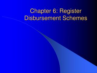 Chapter 6: Register Disbursement Schemes