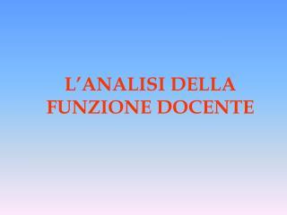 L'ANALISI DELLA FUNZIONE DOCENTE
