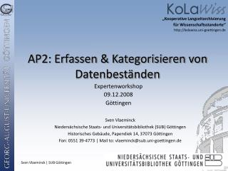 """Kooperative Langzeitarchivierung  für Wissenschaftsstandorte""  kolawiss.uni-goettingen.de"