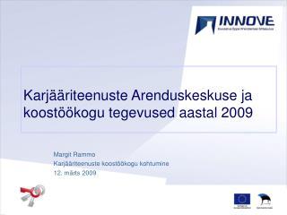 Karjääriteenuste Arenduskeskuse ja koostöökogu tegevused aastal 2009
