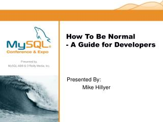 How To Be Normal - A Guide for Developers