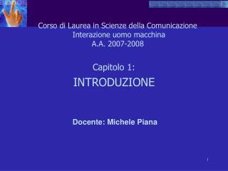 Corso di Laurea in Scienze della Comunicazione  Interazione uomo macchina  A.A. 2007-2008