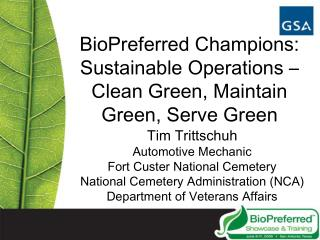 BioPreferred Champions: Sustainable Operations   Clean Green, Maintain Green, Serve Green