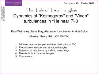 "The Tale of Two Tangles: Dynamics of ""Kolmogorov"" and ""Vinen"" turbulences in  4 He near  T =0"