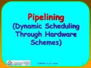 Pipelining (Dynamic Scheduling Through Hardware Schemes)