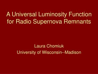 A Universal Luminosity Function for Radio Supernova Remnants