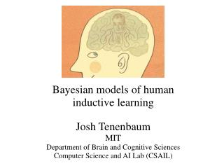Bayesian models of human       inductive learning Josh Tenenbaum MIT