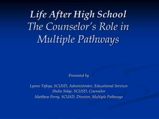 Life After High School The Counselor s Role in Multiple Pathways