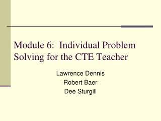 Module 6:  Individual Problem Solving for the CTE Teacher