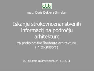 mag. Doris Dekleva Smrekar Iskanje strokovnoznanstvenih informacij na področju arhitekture