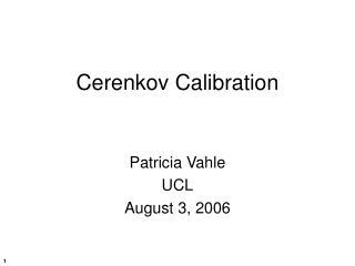 Cerenkov Calibration