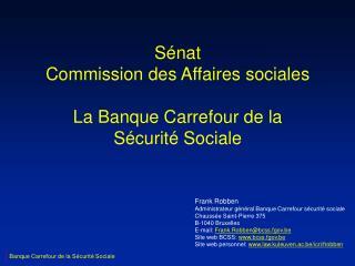 Sénat  Commission des Affaires sociales La Banque Carrefour de la Sécurité Sociale