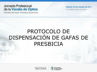 PROTOCOLO DE DISPENSACIÓN DE GAFAS DE PRESBICIA