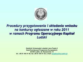 W ramach KUL  Dział Koordynacji Programów Europejskich  ( DKPE ) jest odpowiedzialny za: