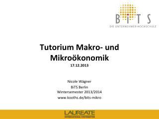 Tutorium Makro- und Mikroökonomik 17.12. 2013